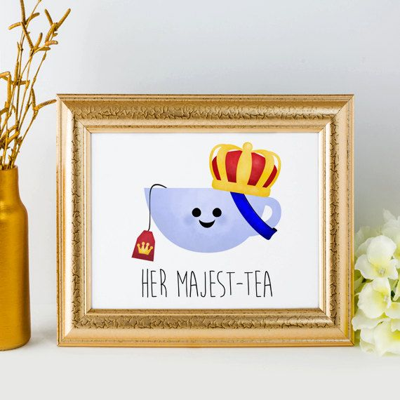 Her Majest-tea Digital 8x10 Printable Poster Funny by ALittleLeafy