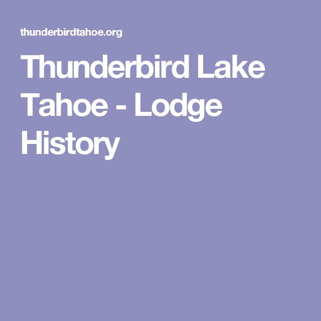 Thunderbird Lake Tahoe - Lodge History