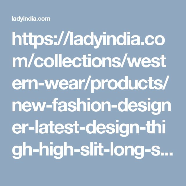 https://ladyindia.com/collections/western-wear/products/new-fashion-designer-latest-design-thigh-high-slit-long-sleeve-lace-maxi-dress