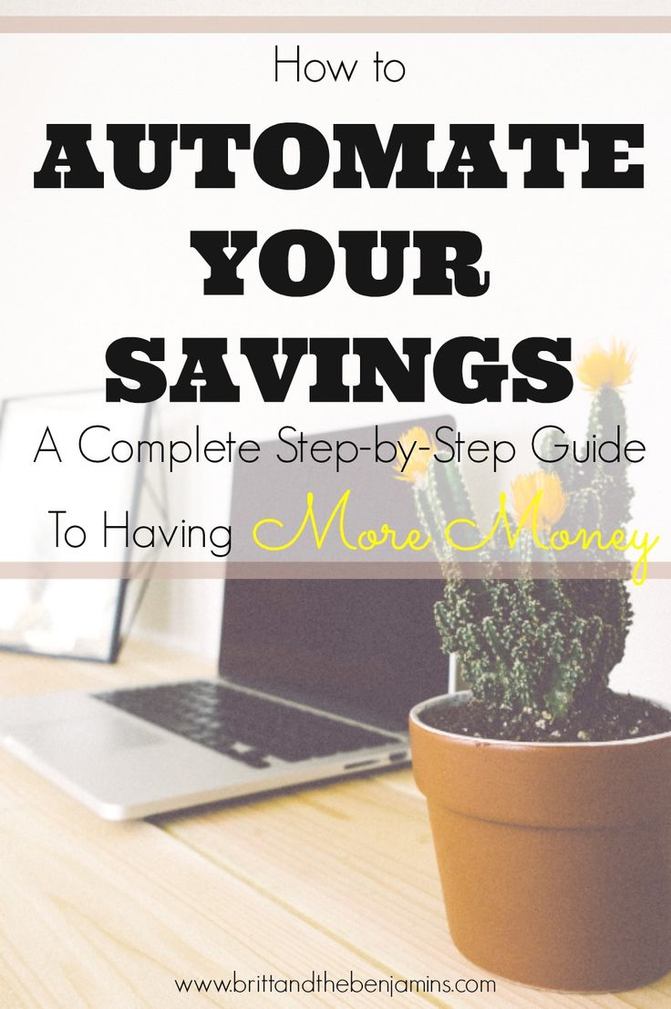 how to automate your savings: a complete step-by-step guide to having more money