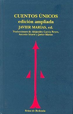 JAVIER MARÍAS, ed. CUENTOS ÚNICOS