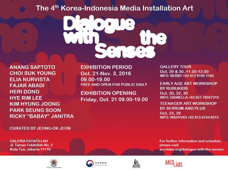 Berdialog dengan pancaindra adalah sebuah pameran seni kontemporer yang memperlihatkan karya-karya seni dari sembilan orang seniman Indonesia dan Korea. Pameran ini bertujuan untuk memperlihatkan eksplorasi pengalaman dan interaksi dengan karya seni lewat penglihatan, pendengaran, penciuman, rasa, dan sentuhan. Acara ini akan diselenggarakan di Galeria Fatahillah, Kota Tua, Jakarta dari tanggal 21 Oktober sampai 3 November 2016. Pameran Seni Media Instalasi Korea-Indonesia di tahun 2016…