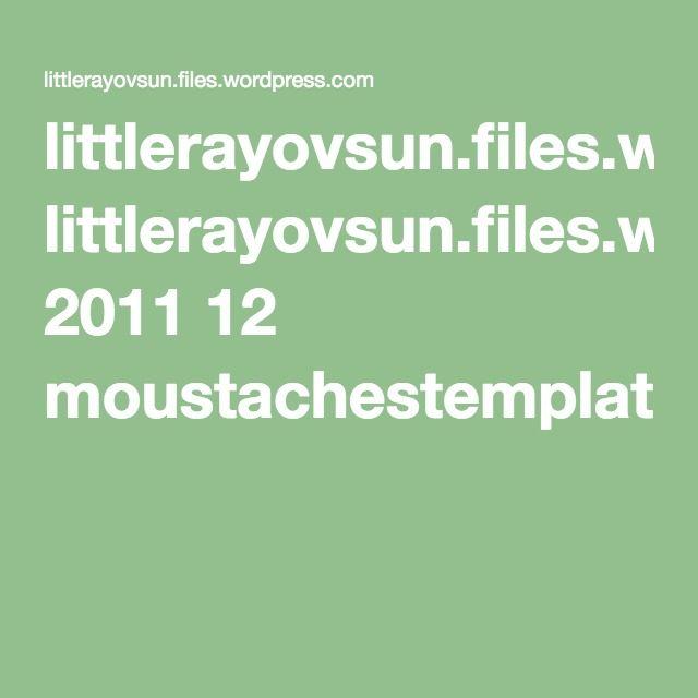 littlerayovsun.files.wordpress.com 2011 12 moustachestemplate.pdf