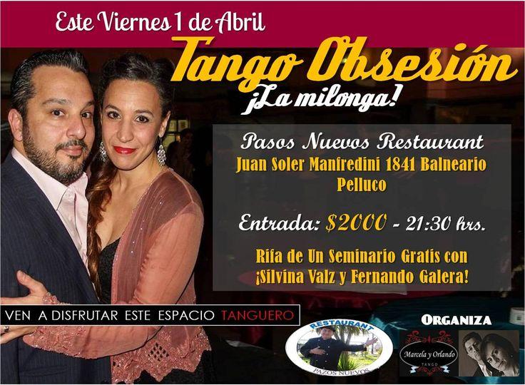Afiche Promocional de Milonga Tango Obsesión del 1 de Abril 2016, en la que rifamos un seminario gratis con Silvina Valz y Fernando Galera, en el marco del II Fin de Semana Internacional de nuestra milonga.