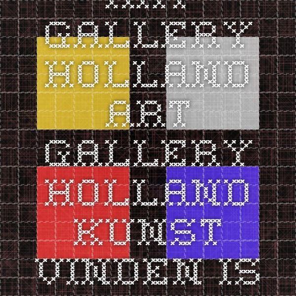 Art Gallery Holland Art Gallery Holland - Kunst vinden is geen kunst