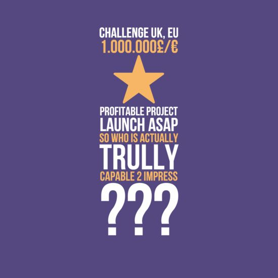 "In-your-face Poster ""Challenge uk, eu 1.000.000£/€ profitable project launch asap so who is actually trully c..."" #1308273 - Behappy.me"