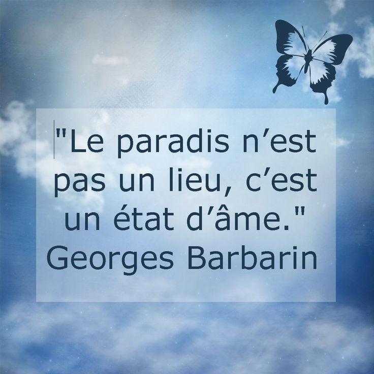 Le Paradis N 39 Est Pas Un Lieu C 39 Est Un Tat D 39 Me Georges