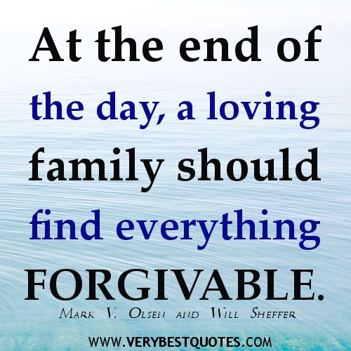 Family Love Quotes and Sayings | forgivable., family quotes - Inspirational Quotes about Life, Love ...