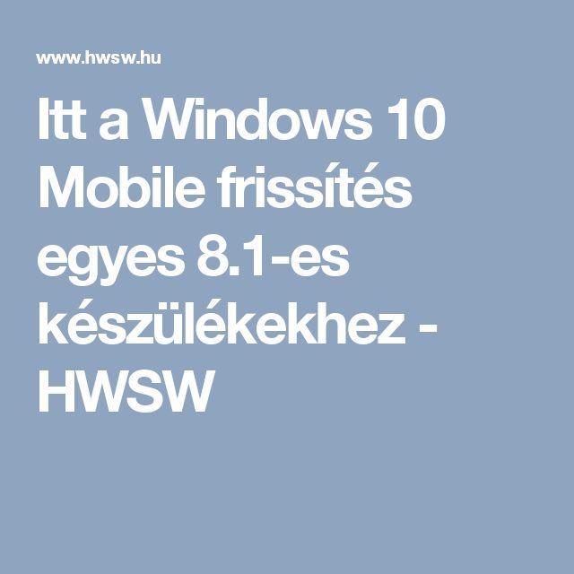 Itt a Windows 10 Mobile frissítés egyes 8.1-es készülékekhez - HWSW