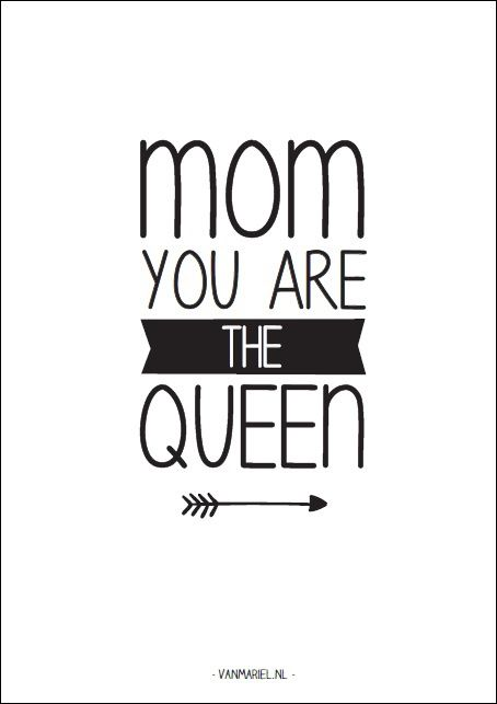 Mom you are the #queen - Buy it at www.vanmariel.nl - Card € 1,25 Poster € 3,50 Big Poster € 7,50