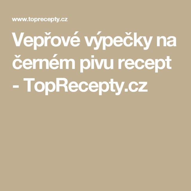 Vepřové výpečky na černém pivu recept - TopRecepty.cz