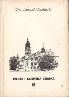 "QULTURA SŁOWA: Jan Edward Kucharski ""Michał i tajemnica dziadka"""