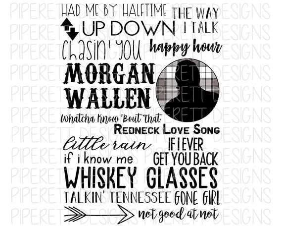 Morgan Wallen Fan Songs Song Concert Shirt Clipart Png Digital Download Sublimation Design In 2020 Country Song Quotes Song Lyric Tattoos Country Girl Quotes