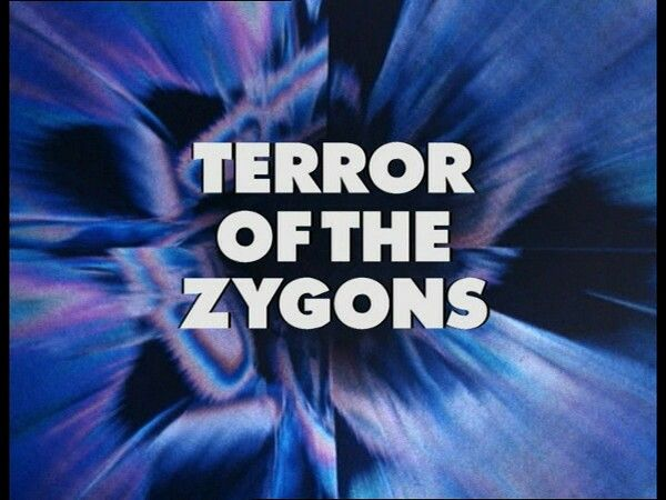 Terror of the Zygons: Season 13 Serial 1: originally broadcast on BBC One in four weekly parts from August 30, 1975 to September 20, 1975: written by Robert Banks Stewart: directed by Douglas Camfield | opening credits