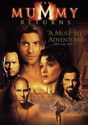 "The Mummy Returns (2001)  Brendan Fraser and Rachel Weisz return as the intrepid Egyptologists in this rousing sequel. This time they unearth a prehistoric relic capable of releasing cataclysmic forces and satanic warriors led by the sinister Scorpion King (pro wrestler Dwayne Johnson, aka ""The Rock""). Meanwhile, evil mummy Imhotep (Arnold Vosloo), revived by his reincarnated paramour, schemes to snatch control of the Scorpion King's power from its unsuspecting sentinels."