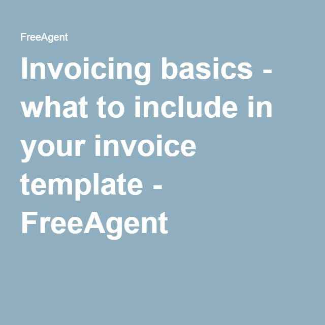 Invoicing basics - what to include in your invoice template - FreeAgent