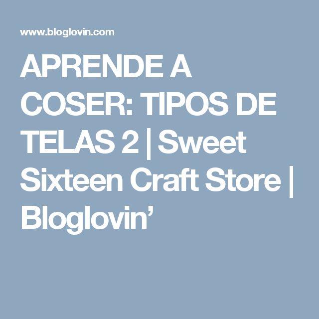 APRENDE A COSER: TIPOS DE TELAS 2 | Sweet Sixteen Craft Store | Bloglovin'