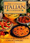 The Ultimate Italian Cookbook: Over 200 Authentic Recipes from All over Italy, Illustrated Step-By-Step: Carla Capalbo, Amanda Heywood: 9780831790684: Amazon.com: Books