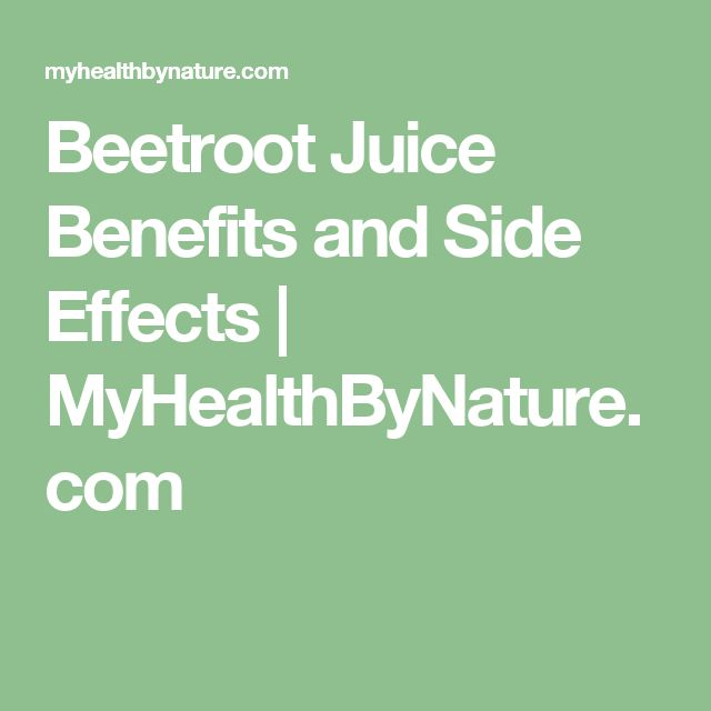 Beetroot Juice Benefits and Side Effects | MyHealthByNature.com