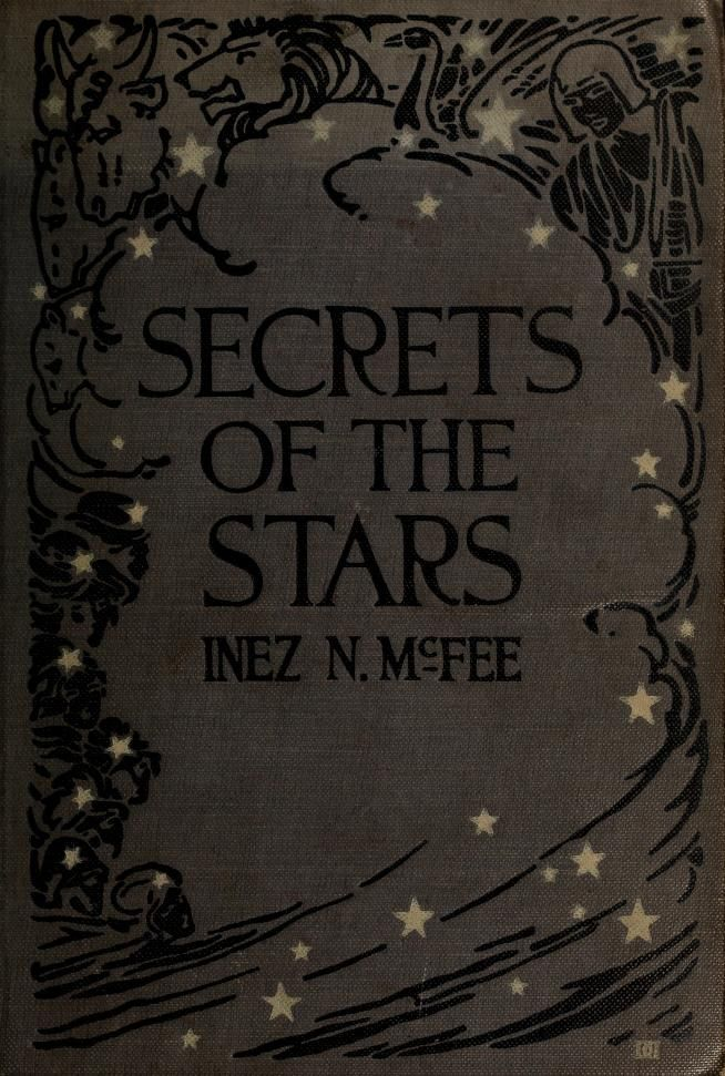 "the-two-germanys: "" Secrets of the Stars Inez N. McFee New York: The Thomas Y. Crowell Co., 1922. """