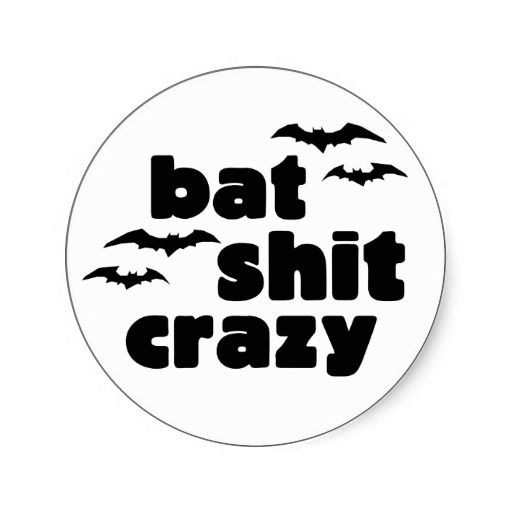 Bat shit crazy Halloween Round Sticker