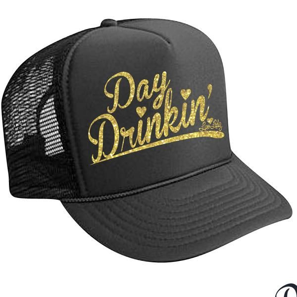 Why don't we do a lil... Day Drinkin'! Glitter Print, Snapback Trucker Hat.  Day Drinking, Brunch, Girls Day Out, River Life, Lake Life, Vacation