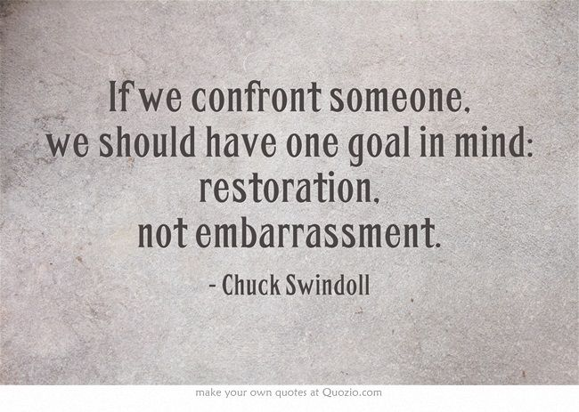"This is the best thing I have ""pinned"" on Pinterest. Don't confront someone if you are trying to hurt them. It will do you no good. Chuck Swindoll"