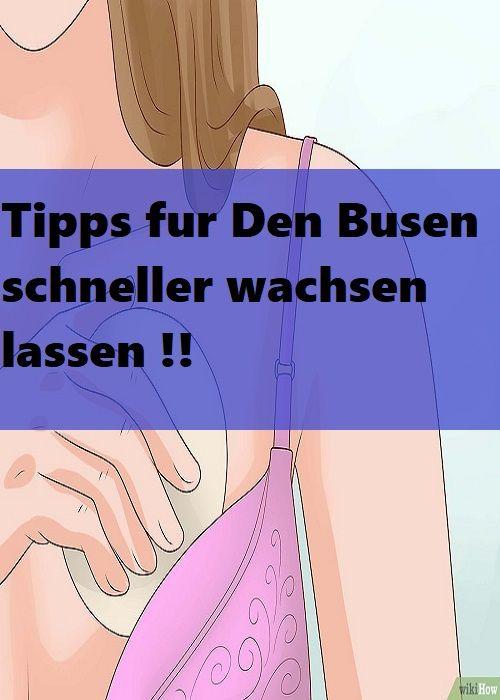Tipps Fur Den Busen Schneller Wachsen Lassen Trick Tipps Tipp