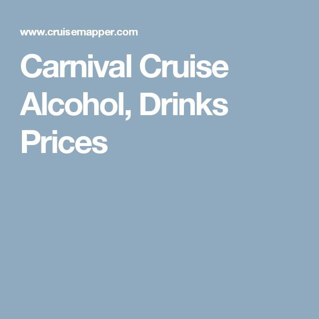 Carnival Cruise Alcohol, Drinks Prices
