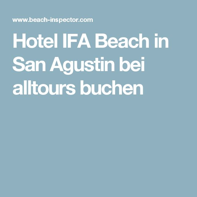 Hotel IFA Beach in San Agustin bei alltours buchen
