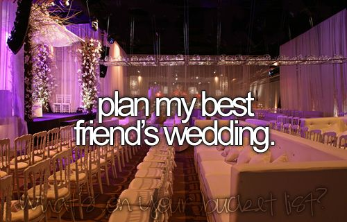 Plan my best friend's wedding.