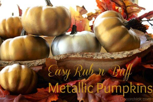 Easy Fall Craft: Rub 'N Buff Metallic Pumpkins from decorchick.com