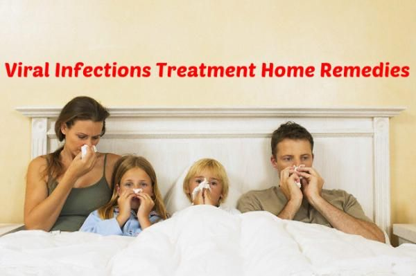 Viral Infections Treatment with Home Remedies - Stylish Walks