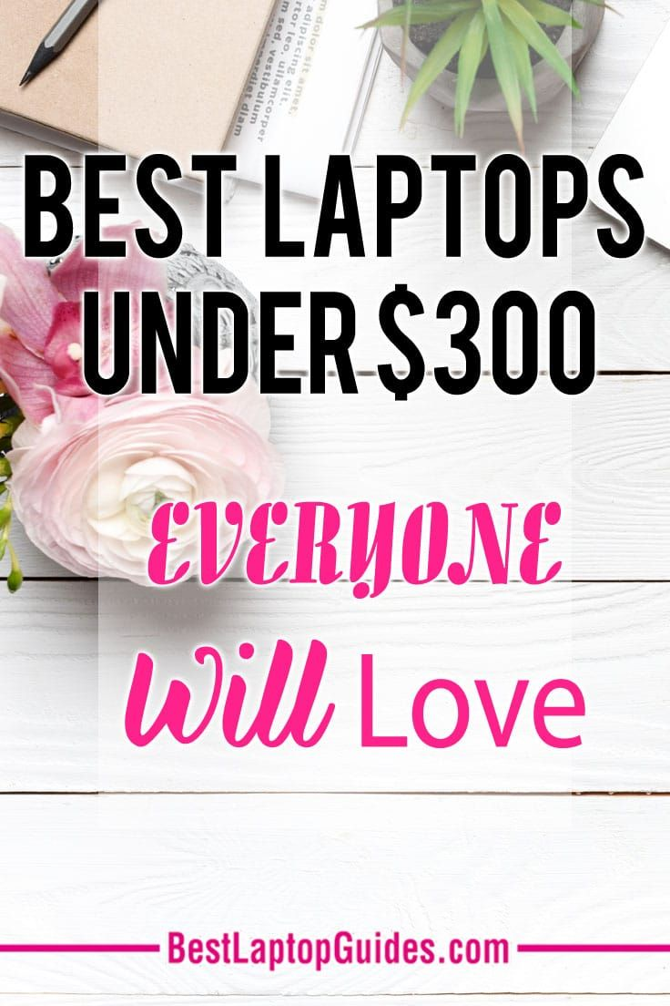 List Of Best Laptops Under 300 In 2018 Everyone Will Love Discover More At Here Tech Guide Laptop List Best Laptops Laptops For Sale Laptop Screen Repair