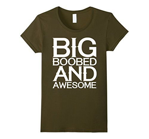 shirt Big boobed and awesome