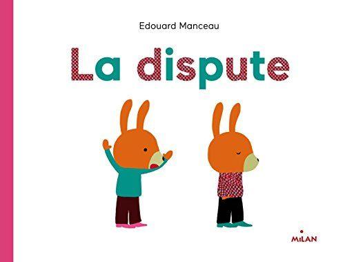 LA DISPUTE de Edouard Manceau  Sélection du Prix Littéraire 2016 d'ACTION ENFANCE - Catégorie POUCETS