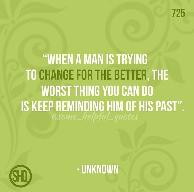 """Quotes About Change For The Better: """"When A Man Is Trying To Change For The Better, The Worst"""