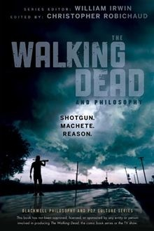 355 best bookshow the walking dead images on pinterest the the walking dead and philosophy shotgun machete reason by william irwin fandeluxe Ebook collections