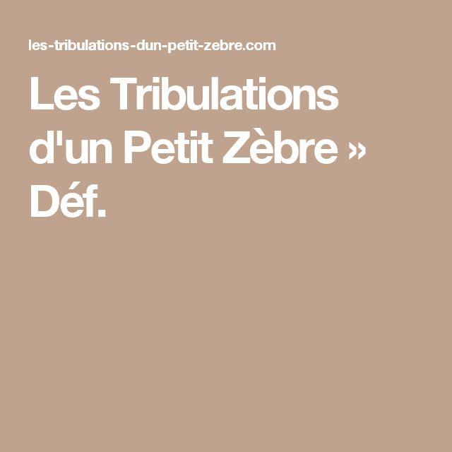 Les Tribulations d'un Petit Zèbre » Déf.