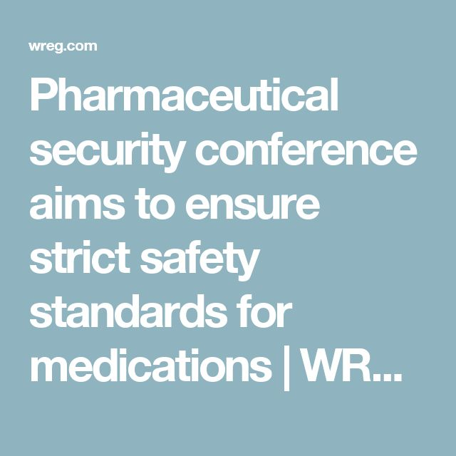 Pharmaceutical security conference aims to ensure strict safety standards for medications   WREG.com