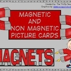This includes 24 picture cards - 12 magnetic objects and 12 non magnetic objects. The pictures used are real-life pictures. I use these cards durin...