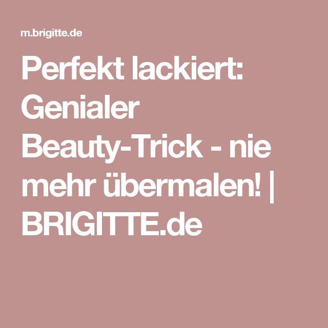 Fancy Perfekt lackiert Genialer Beauty Trick nie mehr bermalen