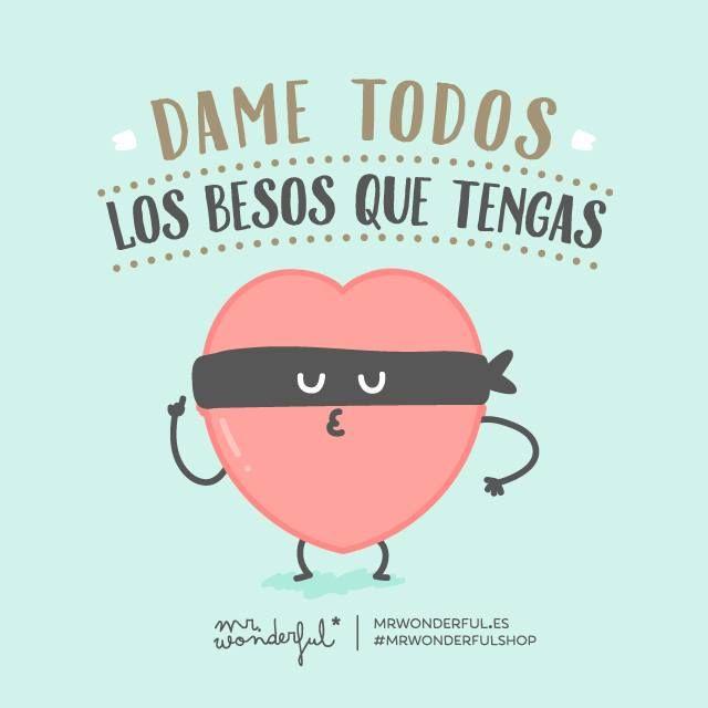 Dame todos los besos que tengas. | by Mr. Wonderful*