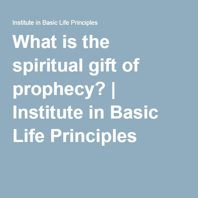 What is the spiritual gift of prophecy? | Institute in Basic Life Principles