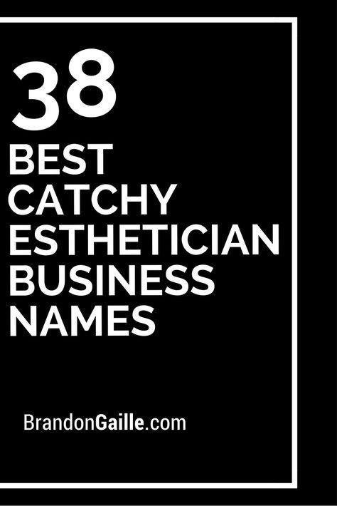 38 Best Catchy Esthetician Business Names