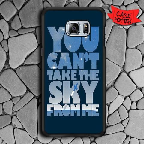 You Cant Take The Sky From Me Quotes Samsung Galaxy S6 Edge Black Case