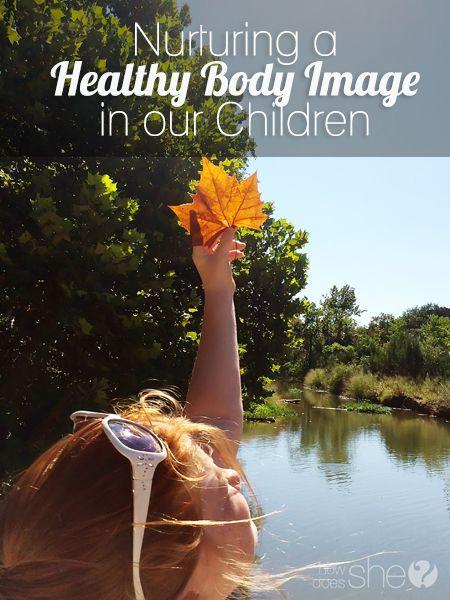 Nurturing Healthy Body Image in our Children