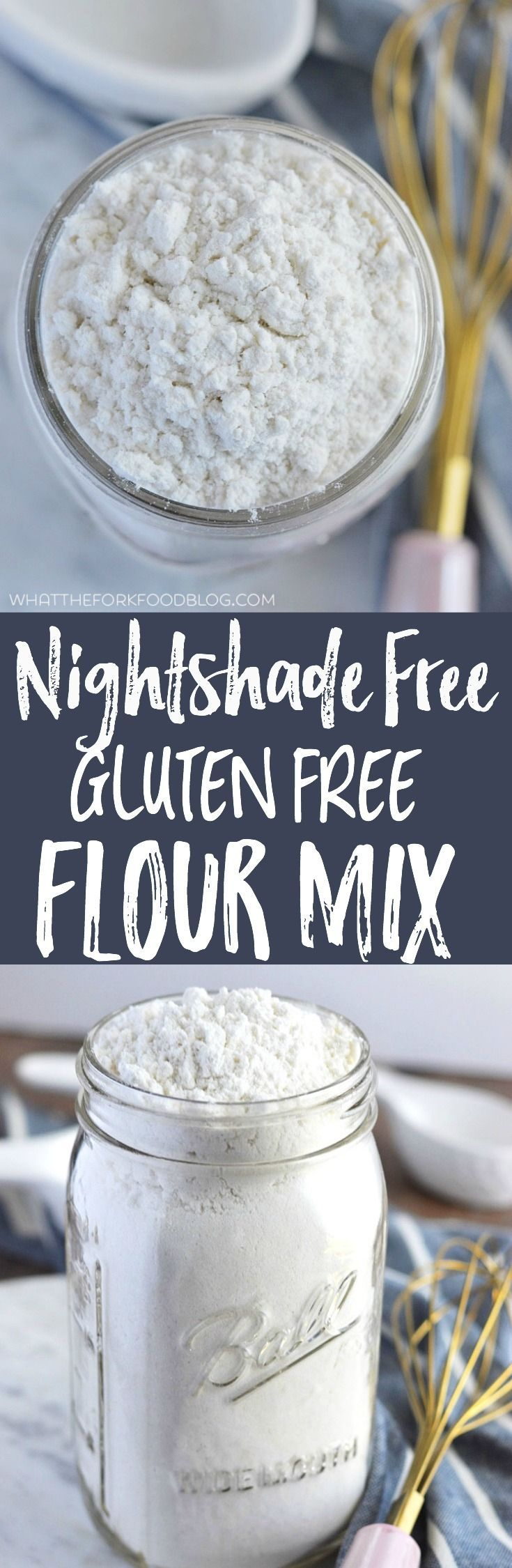 Nightshade-Free Gluten Free Flour Mix (no potato starch) from What The Fork Food Blog   www.whattheforkfoodblog.com