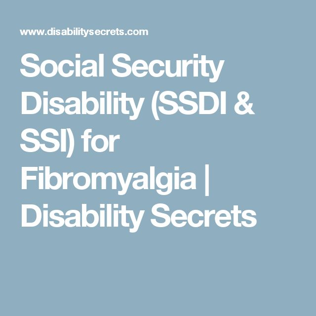 Social Security Disability (SSDI & SSI) for Fibromyalgia | Disability Secrets