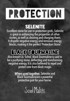 Selenite and Black Tourmaline - Excellent stones for use in protection grids. Selenite is great in enhancing the properties of other stones